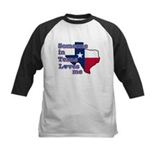 Someone in Texas loves me Tee