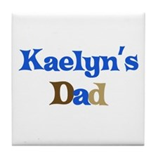 Kaelyn's Dad Tile Coaster