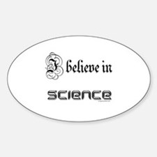 i believe in science Oval Decal