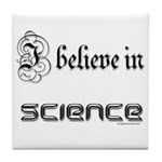 i believe in science Tile Coaster