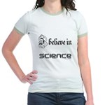 i believe in science Jr. Ringer T-Shirt