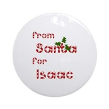 From Santa For Isaac Ornament (Round)