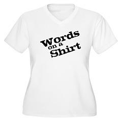 Words on a Shirt! T-Shirt