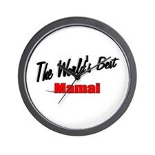 """The World's Best Mamai"" Wall Clock"