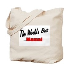 """""""The World's Best Mamai"""" Tote Bag"""