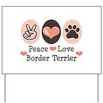 Peace Love Border Terrier Yard Sign