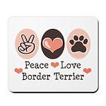 Peace Love Border Terrier Mousepad