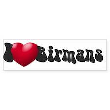 """I Love Birmans"" Bumper Bumper Sticker"