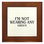 Not Wearing Green Framed Tile
