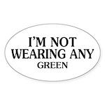 Not Wearing Green Oval Sticker