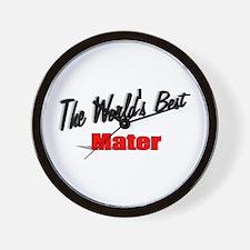 """The World's Best Mater"" Wall Clock"