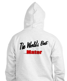 """""""The World's Best Mater"""" Hoodie"""