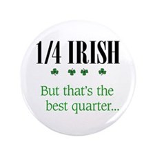"1/4 Irish 3.5"" Button"