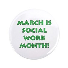 "March is Social Work Month 3.5"" Button"