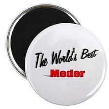 """The World's Best Meder"" Magnet"