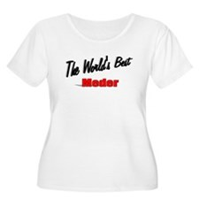 """The World's Best Meder"" T-Shirt"