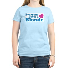 Everyone Loves a Blonde Women's Pink T-Shirt