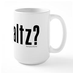 got waltz? Large Mug