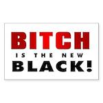 Hillary - Bitch is the new bl Sticker (Rectangular