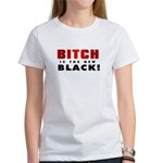 Hillary - Bitch is the new bl Women's T-Shirt