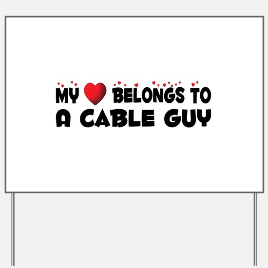 Belongs To A Cable Guy Yard Sign