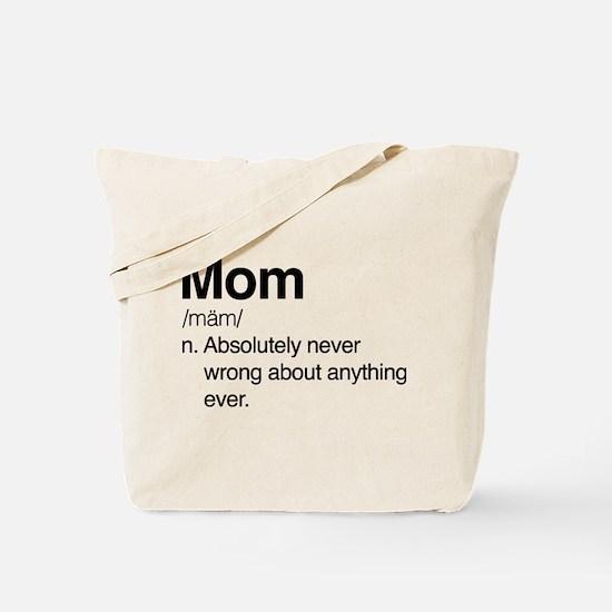 Mom Never Wrong Tote Bag
