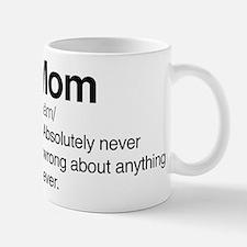 Mom Never Wrong Small Mugs