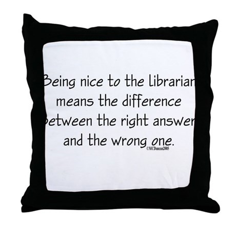 Being nice to the librarian.. Throw Pillow