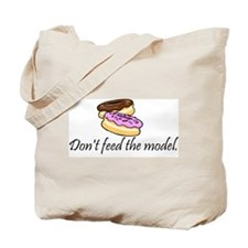 Don't feed the model Tote Bag