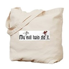 Evil twin did it Tote Bag