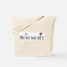 Evil twin did it Tote Bag