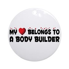 Belongs To A Body Builder Ornament (Round)
