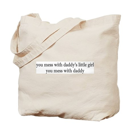 Mess w/daddy's little girl Tote Bag
