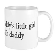 Mess w/daddy's little girl Mug