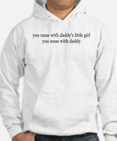 Mess w/daddy's little girl Hoodie