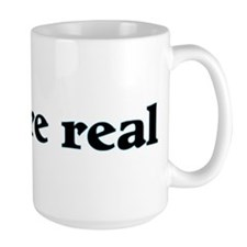They're real Mug