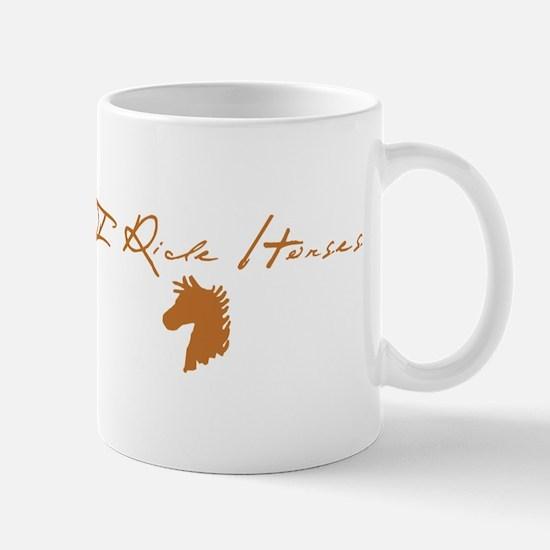 I Ride Horse Mug