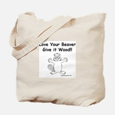 Love Your Beaver Give It Wood Tote Bag
