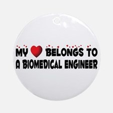 Belongs To A Biomedical Engineer Ornament (Round)