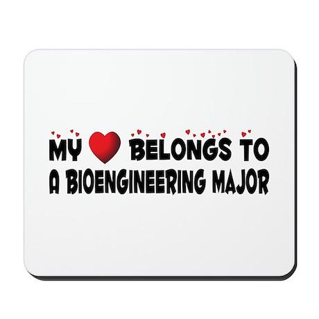 Belongs To A Bioengineering Major Mousepad