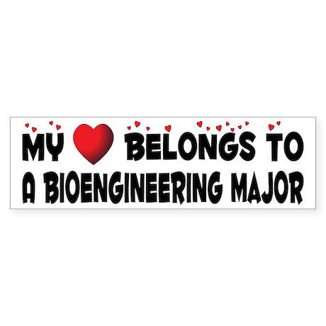 Belongs To A Bioengineering Major Bumper Sticker