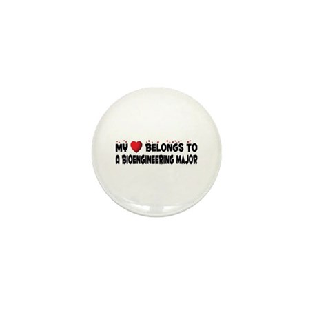 Belongs To A Bioengineering Major Mini Button (100