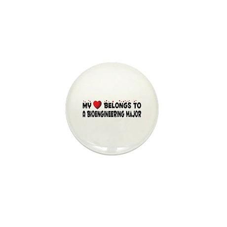 Belongs To A Bioengineering Major Mini Button