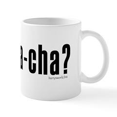 got cha-cha? Mug