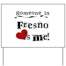 Fresno Loves Me Yard Sign