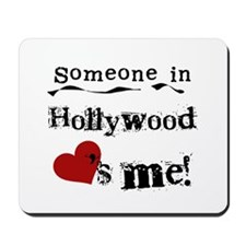 Hollywood Loves Me Mousepad