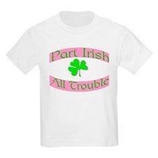 part irish all trouble. pink T-Shirt