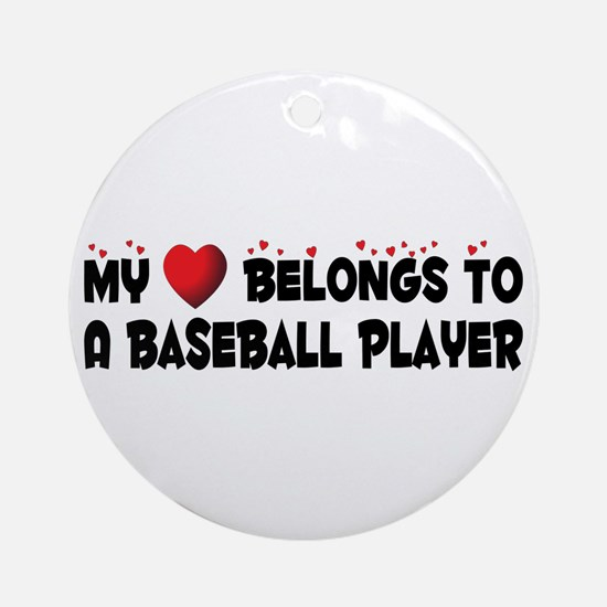 Belongs To A Baseball Player Ornament (Round)
