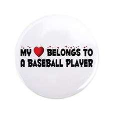 "Belongs To A Baseball Player 3.5"" Button"