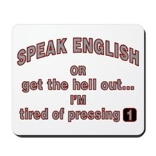 Speak English or... Mousepad